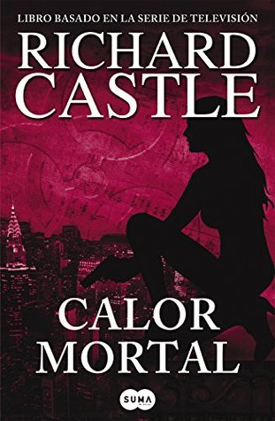 Calor mortal (Nikki Heat #5)