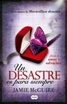 Un desastre es para siempre by Jamie McGuire
