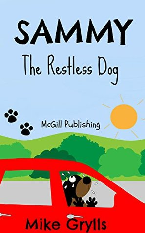 Books For Kids: Sammy- The Restless Dog: Bedtime Stories For Kids Ages 3-10 (Kids Books - Bedtime Stories For Kids - Children's Books - Free Stories) (Bedtime Stories For Kids Ages 3-8)