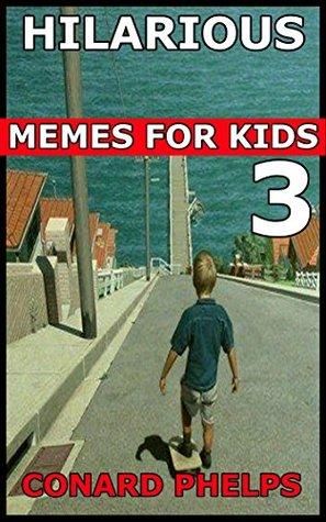 Hilarious Memes For Kids 3