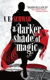 Book cover for A Darker Shade of Magic (Shades of Magic, #1)