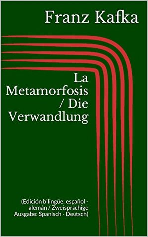 La Metamorfosis / Die Verwandlung