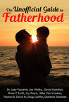 The Unofficial Guide to Fatherhood