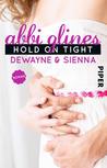 Hold On Tight – Dewayne und Sienna by Abbi Glines