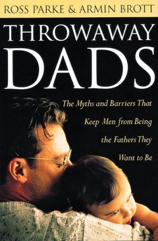 Libros gratis para descargar ipod touch Throwaway Dads: The Myths and Barriers That Keep Men from Being the Fathers They Want to Be