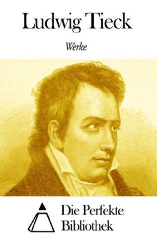 Werke von Ludwig Tieck