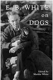 E.B. White on Dogs by E.B. White