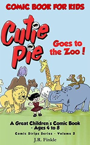 Comic Book for Kids: Cutie Pie Goes to the Zoo: A Great Children's Comic Book - Ages 4 to 8 (Comic Strips 2)