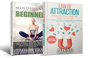 Law of Attraction: Law of Attraction + Mindfulness: Law of Attraction and Mindfulness BOX SET - Attract and Manifest Power, Money and Love Into Your Life! ... Mindfulness for Beginners, Mediation)