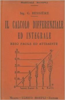 Il calcolo differenziale ed integrale reso facile ed attraente by Gustave Bessière