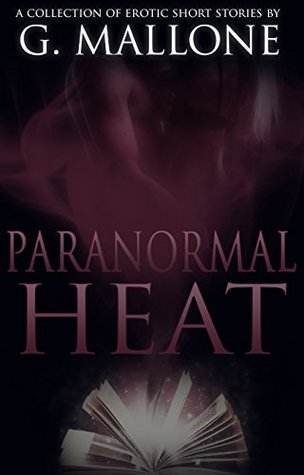 Paranormal Heat by G. Mallone