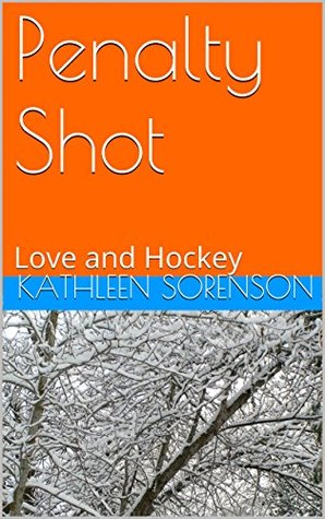 Penalty Shot: Love and Hockey (The Love and Hockey Series Book 2)