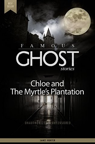 Chloe and the Myrtle's Plantation - The Famous Ghost Stories (Deluxe Edition with Videos)