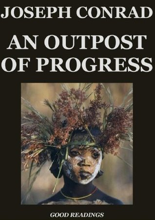 An Outpost of Progress / A Personal Record / Notes on My Books