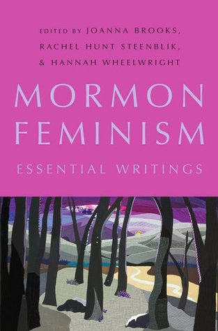 Mormon Feminism: Essential Writings