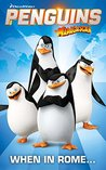Penguins of Madagascar: When in Rome... (Vol. 1)