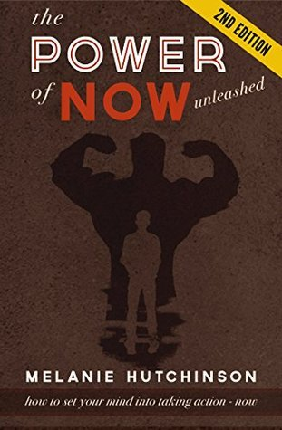 """The Power of Now: How to set your Mind into Taking Action """"Now"""" so you can achieve your Dreams: success now, efficiency, getting things done, complete works, motivational quotes, do things"""