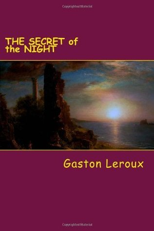 THE SECRET of the NIGHT: by the author of THE PHANTOM of the OPERA