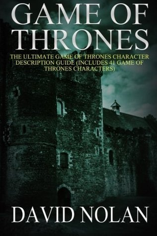 Game of Thrones: The Ultimate Game of Thrones Character Description Guide: (Includes 41 Game of Thrones Characters): Volume 2