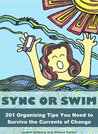 Sync or Swim 201 Organizing Tips You Need to Survive the Currents of Change