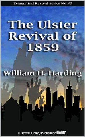The Ulster Revival of 1859 (Evangelical Revivals Book 95)