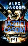 Absolútna vojna by Alex Scarrow
