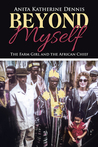 Beyond Myself: The Farm Girl and the African Chief