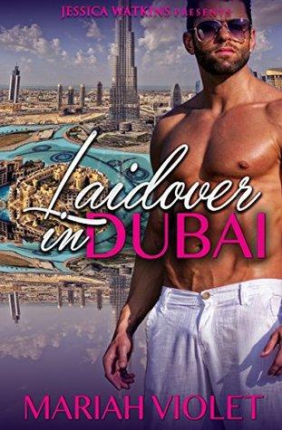Ebook Laidover in Dubai (Book 1 in Teach Me, Love Me Series): Interracial Romance by Mariah Violet TXT!