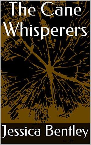 The Cane Whisperers