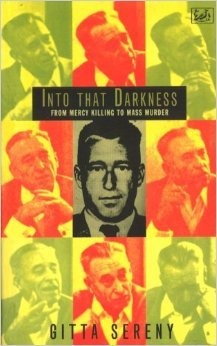 Into That Darkness: From Mercy Killing to Mass Murder