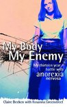 My Body, My Enemy by Claire Beeken