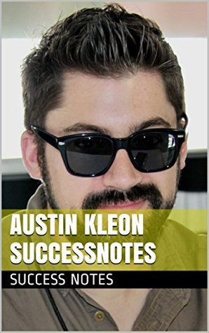 Austin Kleon SuccessNotes: Steal Like an Artist, Show Your Work!, Newspaper Blackout, And How Artists Work