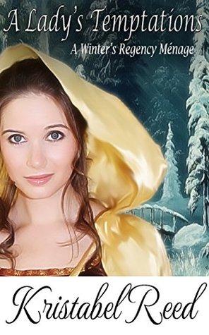 A Lady's Temptations: A Winter's Regency Ménage