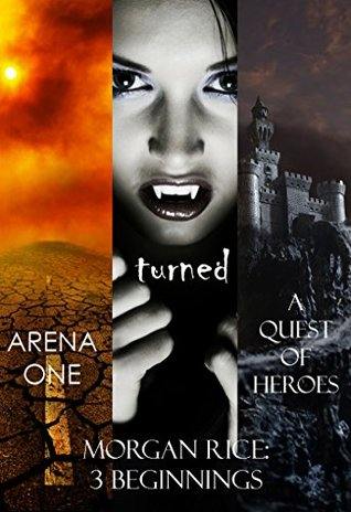 morgan-rice-3-beginnings-turned-arena-one-and-a-quest-of-heroes