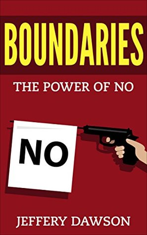 Boundaries : The Power Of NO (Codependency, Social Anxiety, Assertiveness, Self Confidence, Self Esteem, Toxic Relationships)