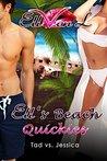 Ell's Beach Quickes: Tad vs. Jesica (Ell's Quickies Book 6)