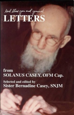 God Bless You and Yours, Letters from Solanus Casey, OFM Cap