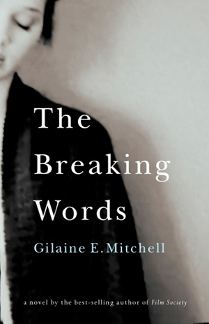 The Breaking Words by Gilaine Mitchell