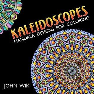 Kaleidoscopes: Mandala Designs for Coloring: Volume 1