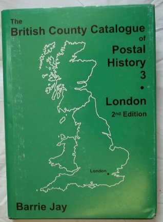 The British County Catalogue of Postal History 3. London. 2nd edition