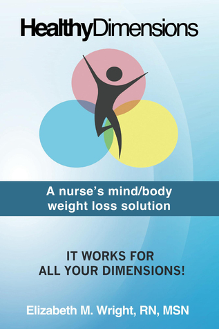 Healthy Dimension: A nurse's mind/body weight loss solution