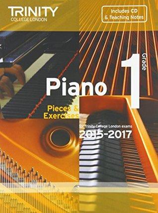 Piano 2015-2017: Grade 1: Pieces & Exercises (Piano Exam Repertoire)