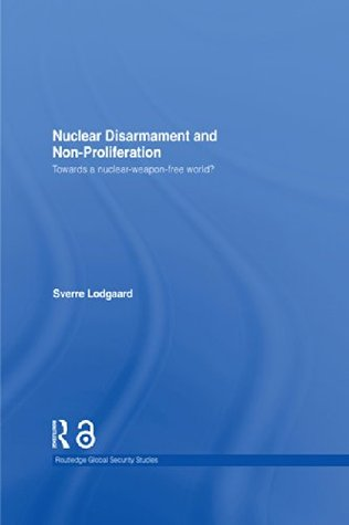 Nuclear Disarmament and Non-Proliferation: Towards a Nuclear-Weapon-Free World?