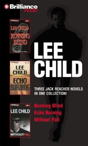 Lee Child Collection 2: Running Blind / Echo Burning / Without Fail(Jack Reacher 4-6)