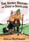 The Secret History of Golf in Scotland