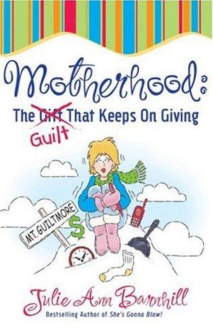 Motherhood by Julie Ann Barnhill