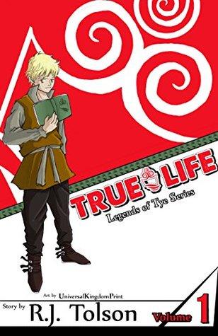 True Life (Legends of Tye Series), Vol. 1: Fate Calls