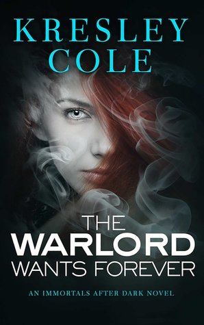 The Warlord Wants Forever(Immortals After Dark 1)