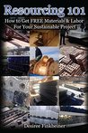 Resourcing 101: How to Get FREE Materials and Labor For Your Sustainable Project