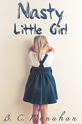 Nasty Little Girl: A Story Of Child Sexual Abuse